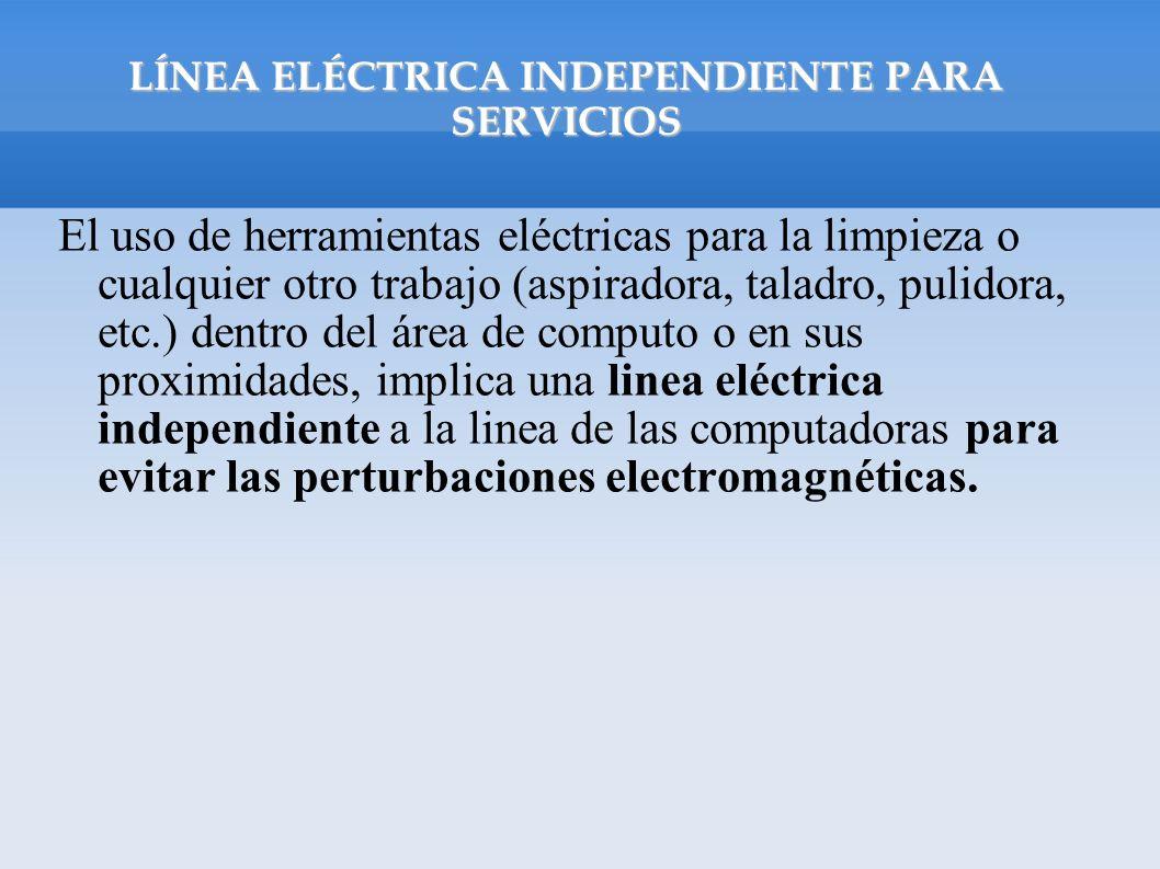 LÍNEA ELÉCTRICA INDEPENDIENTE PARA SERVICIOS El uso de herramientas eléctricas para la limpieza o cualquier otro trabajo (aspiradora, taladro, pulidor