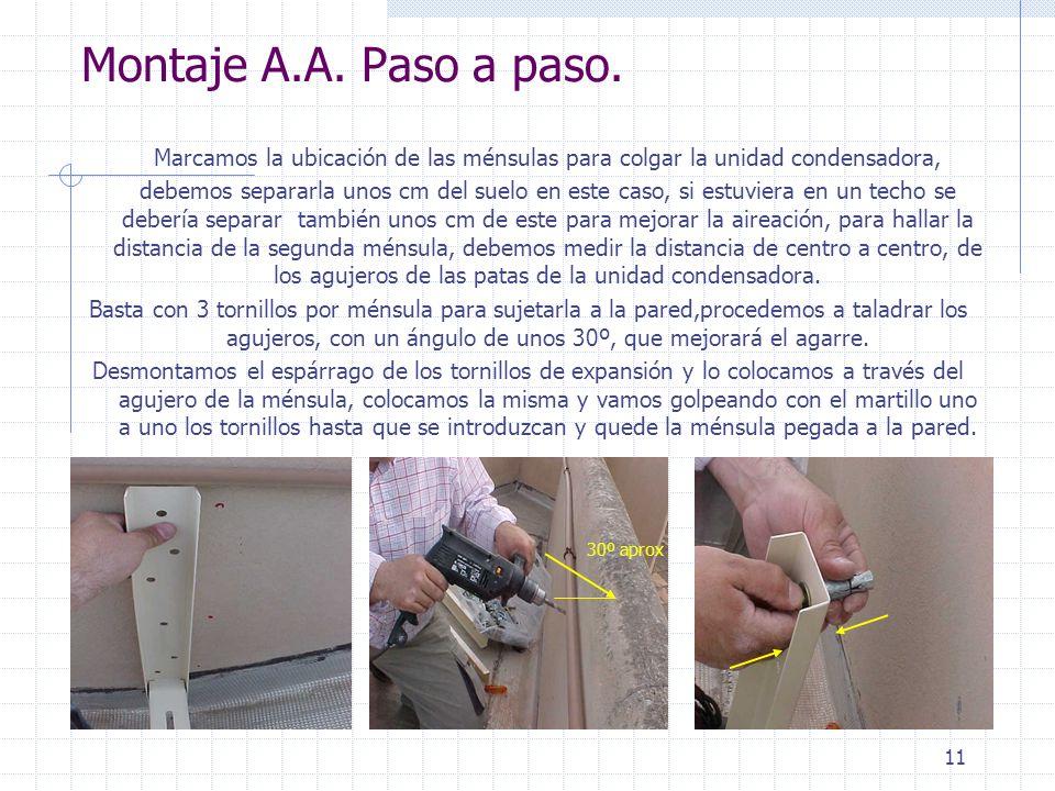 11 Montaje A.A. Paso a paso. Marcamos la ubicación de las ménsulas para colgar la unidad condensadora, debemos separarla unos cm del suelo en este cas