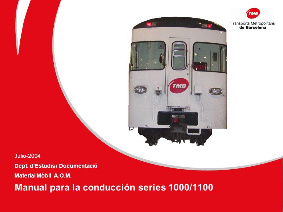 Manual para la conducción series 1000/1100 Julio-2004 Dept. dEstudis i Documentació Material Mòbil A.O.M.