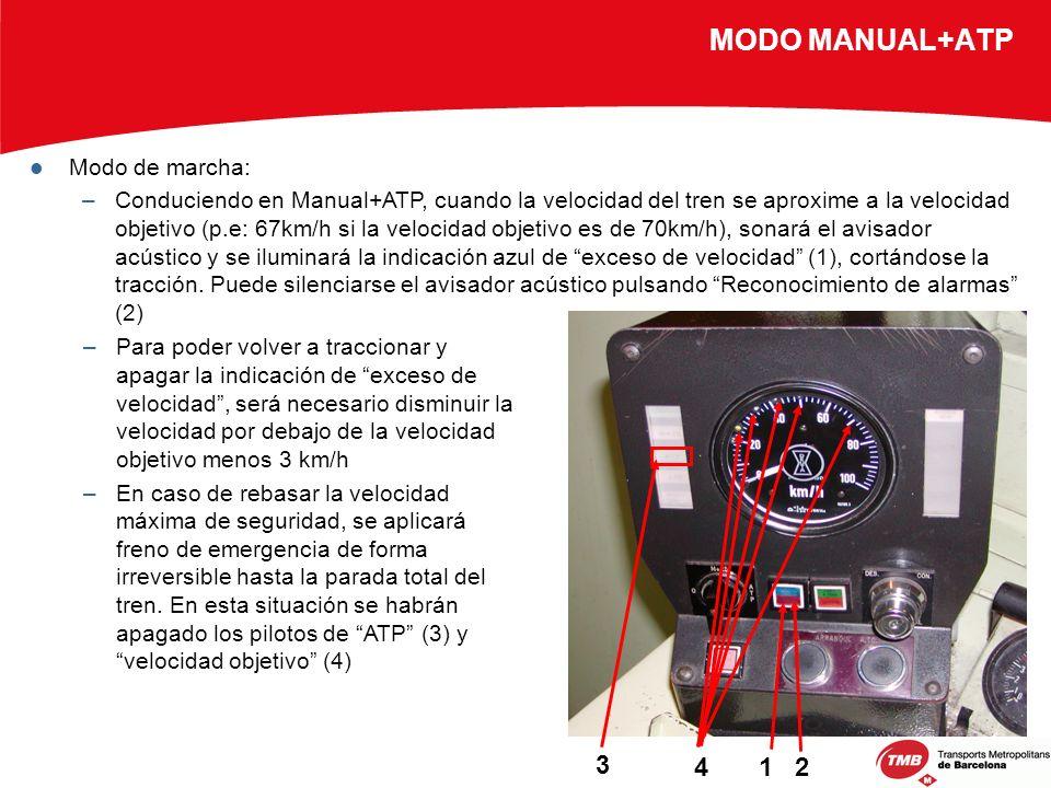 MODO MANUAL+ATP Modo de marcha: –Conduciendo en Manual+ATP, cuando la velocidad del tren se aproxime a la velocidad objetivo (p.e: 67km/h si la veloci
