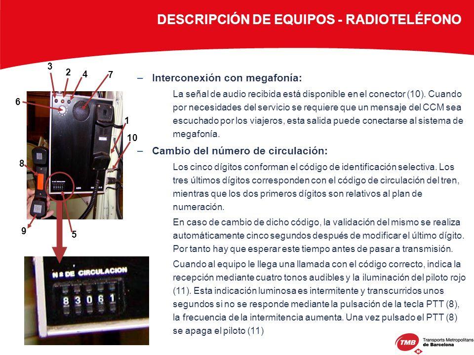 1 2 3 4 5 6 7 8 9 –Interconexión con megafonía: La señal de audio recibida está disponible en el conector (10). Cuando por necesidades del servicio se