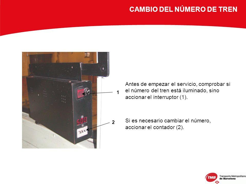 CAMBIO DEL NÚMERO DE TREN Antes de empezar el servicio, comprobar si el número del tren está iluminado, sino accionar el interruptor (1). Si es necesa