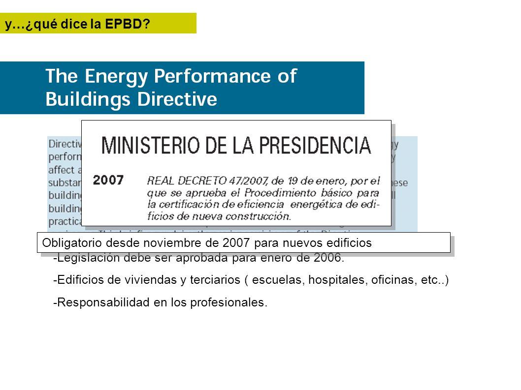 -Legislación debe ser aprobada para enero de 2006. -Edificios de viviendas y terciarios ( escuelas, hospitales, oficinas, etc..) -Responsabilidad en l