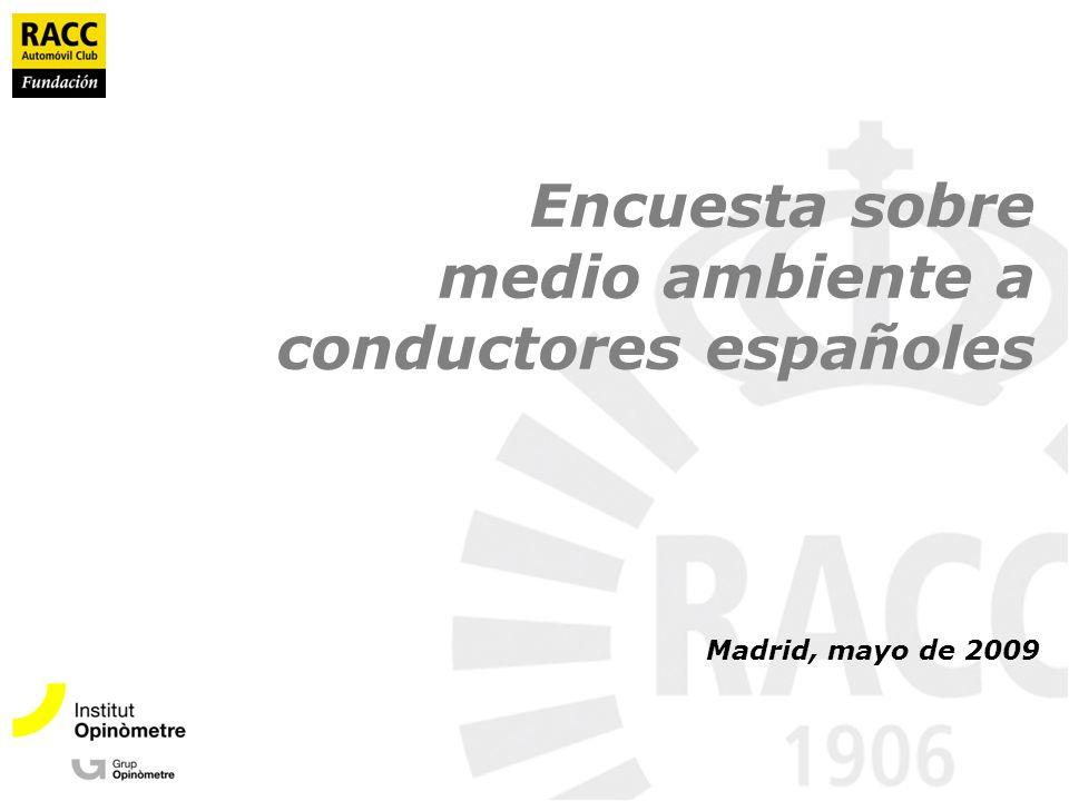 Encuesta sobre medio ambiente a conductores españoles Madrid, mayo de 2009