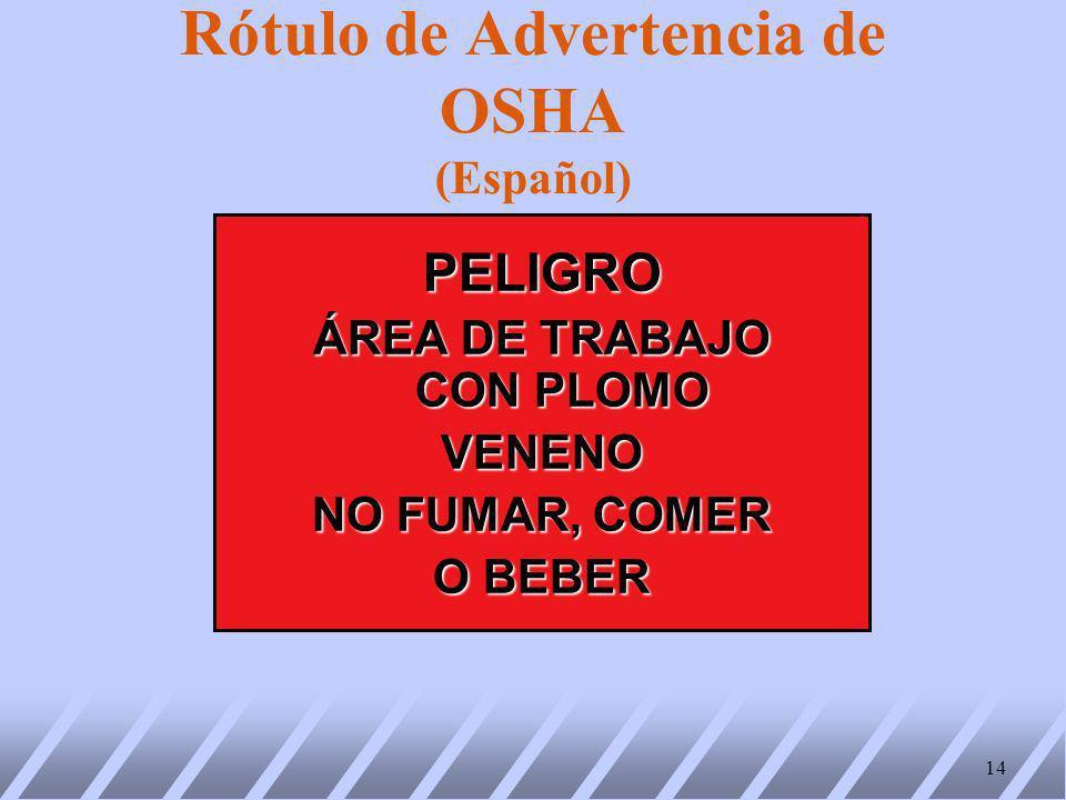 Rótulo de Advertencia de OSHA (Español) PELIGRO ÁREA DE TRABAJO CON PLOMO VENENO NO FUMAR, COMER O BEBER 14