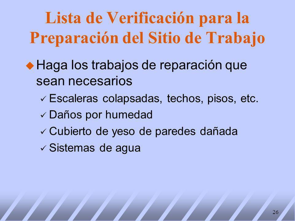 u Haga los trabajos de reparación que sean necesarios ü Escaleras colapsadas, techos, pisos, etc.