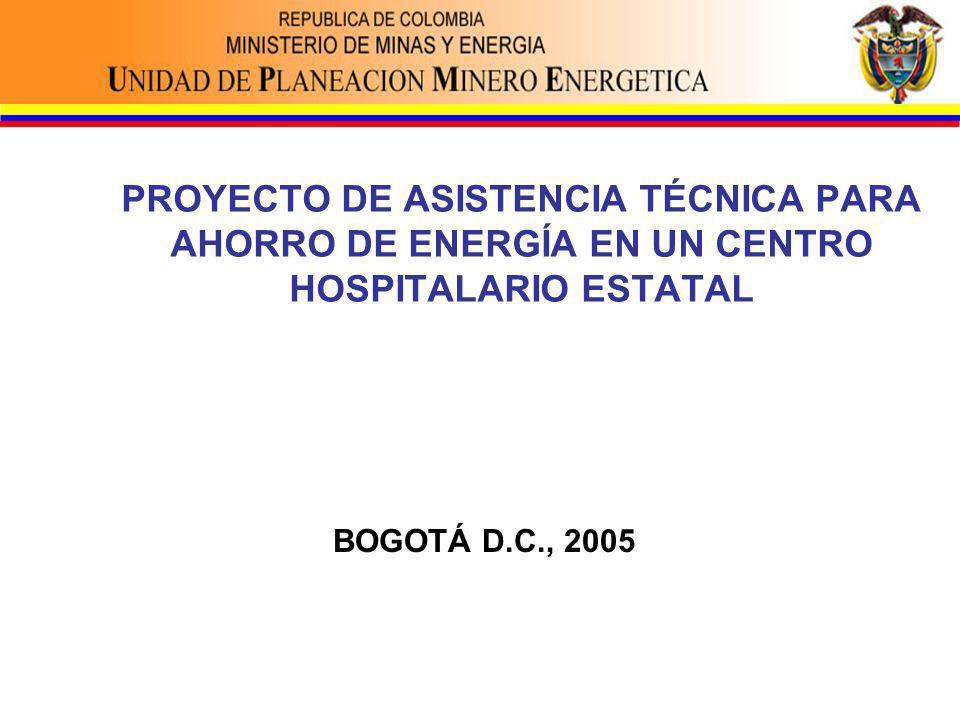 PROYECTO DE ASISTENCIA TÉCNICA PARA AHORRO DE ENERGÍA EN UN CENTRO HOSPITALARIO ESTATAL BOGOTÁ D.C., 2005