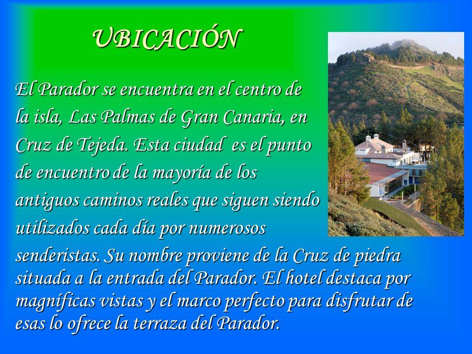 UBICACIÓN El Parador se encuentra en el centro de la isla, Las Palmas de Gran Canaria, en Cruz de Tejeda. Esta ciudad es el punto de encuentro de la m