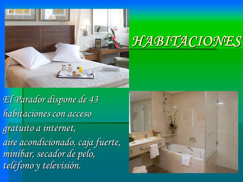 HABITACIONES El Parador dispone de 43 habitaciones con acceso gratuito a internet, aire acondicionado, caja fuerte, minibar, secador de pelo, teléfono y televisión.