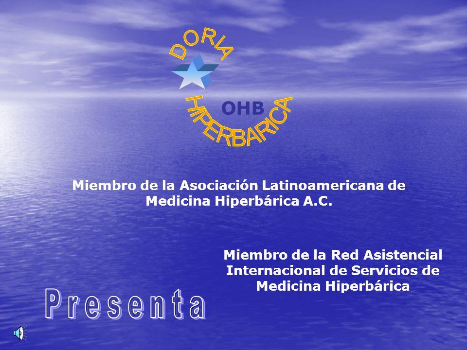 Miembro de la Asociación Latinoamericana de Medicina Hiperbárica A.C. Miembro de la Red Asistencial Internacional de Servicios de Medicina Hiperbárica