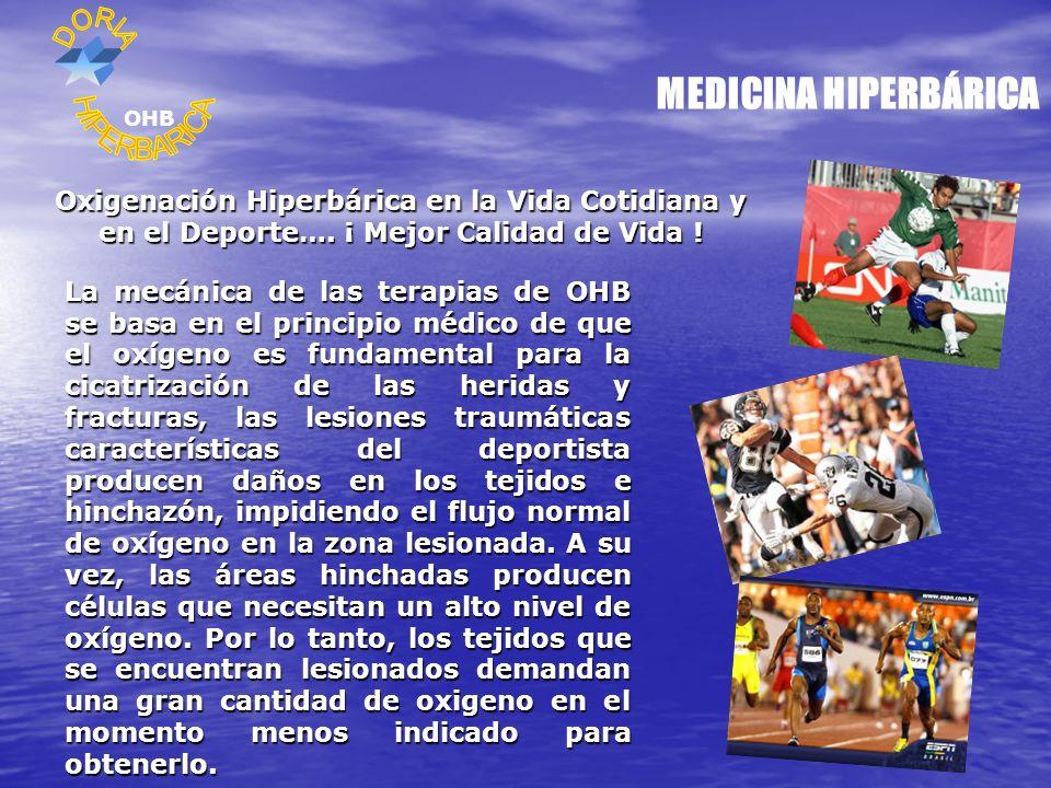 MEDICINA HIPERBÁRICA Oxigenación Hiperbárica en la Vida Cotidiana y en el Deporte….