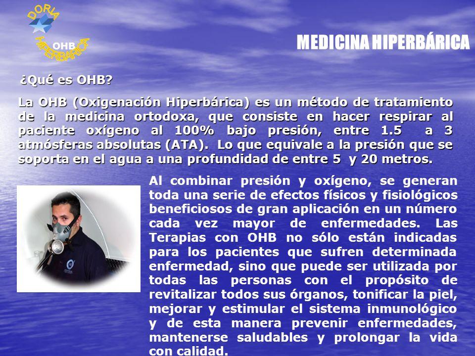 MEDICINA HIPERBÁRICA ¿Qué es OHB? La OHB (Oxigenación Hiperbárica) es un método de tratamiento de la medicina ortodoxa, que consiste en hacer respirar