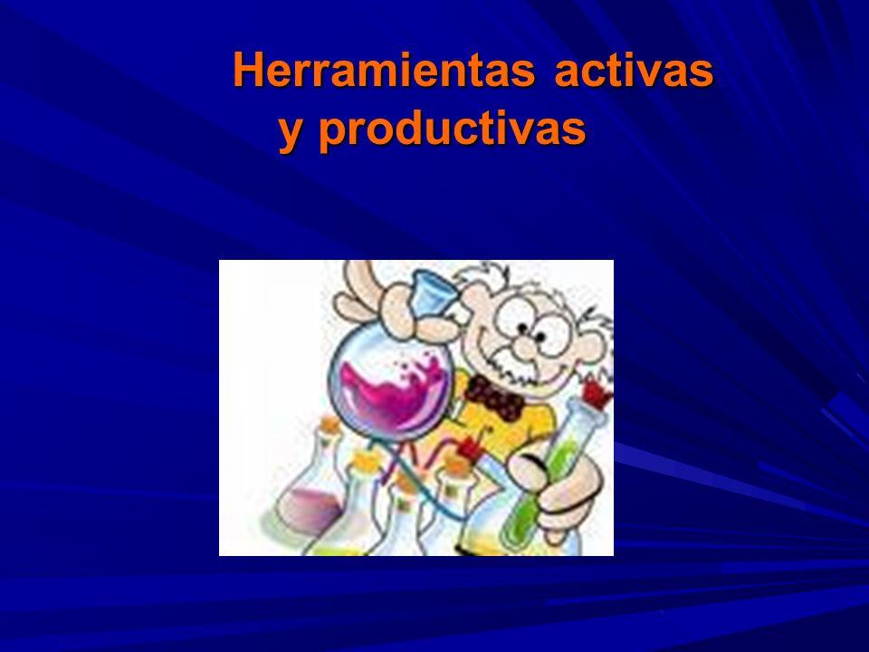 Herramientas activas y productivas Herramientas activas y productivas
