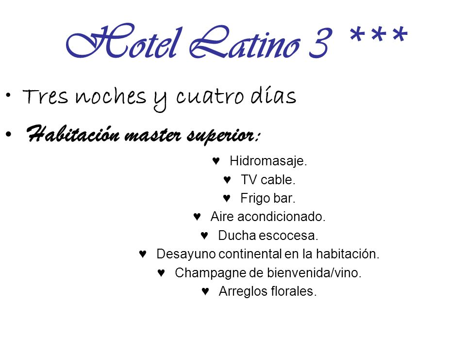 Hotel Latino 3 *** Tres noches y cuatro días Habitación master superior: Hidromasaje.