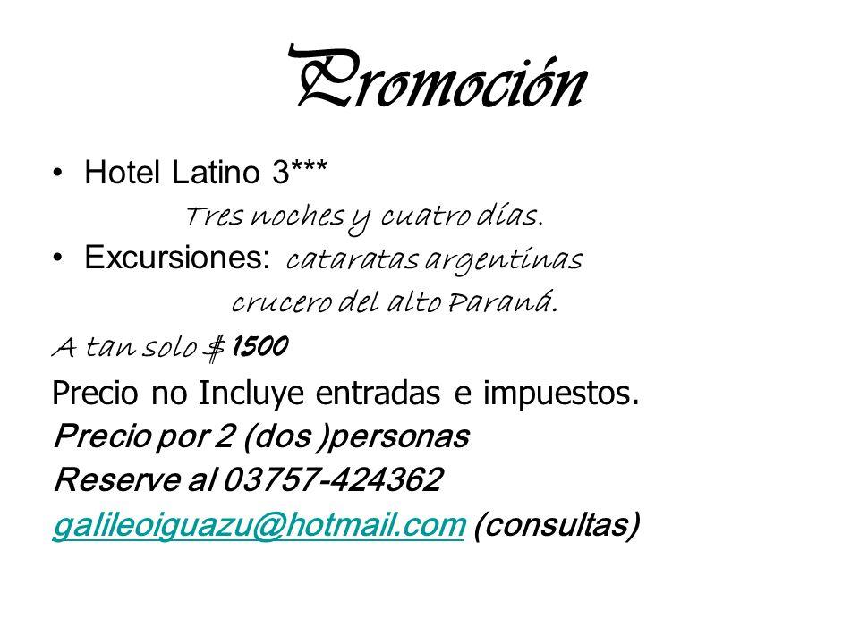 Promoción Hotel Latino 3*** Tres noches y cuatro días.