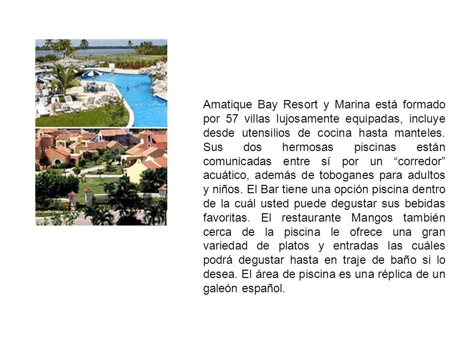 Amatique Bay Resort y Marina está formado por 57 villas lujosamente equipadas, incluye desde utensilios de cocina hasta manteles. Sus dos hermosas pis