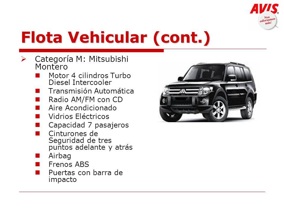 Flota Vehicular (cont.) Categoría M: Mitsubishi Montero Motor 4 cilindros Turbo Diesel Intercooler Transmisión Automática Radio AM/FM con CD Aire Acon