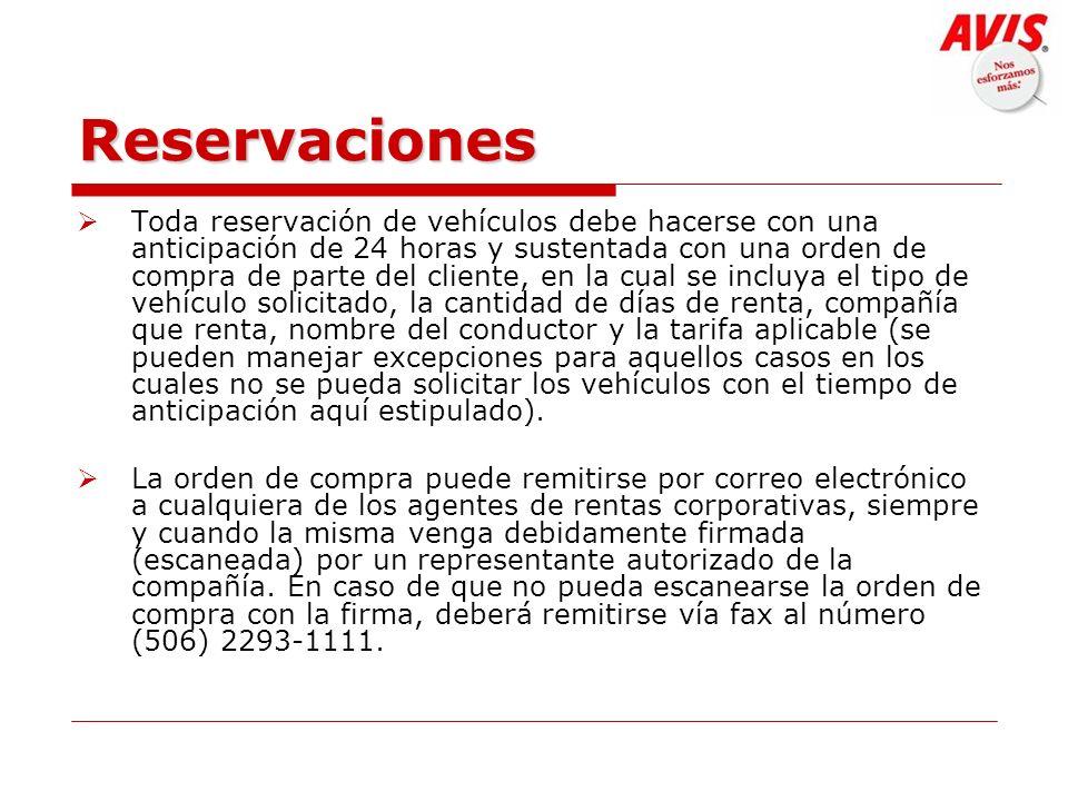 Reservaciones Toda reservación de vehículos debe hacerse con una anticipación de 24 horas y sustentada con una orden de compra de parte del cliente, e