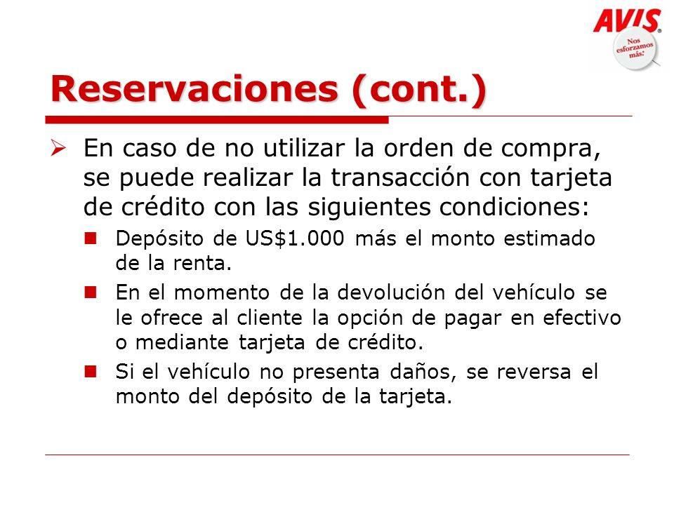 Reservaciones (cont.) En caso de no utilizar la orden de compra, se puede realizar la transacción con tarjeta de crédito con las siguientes condicione