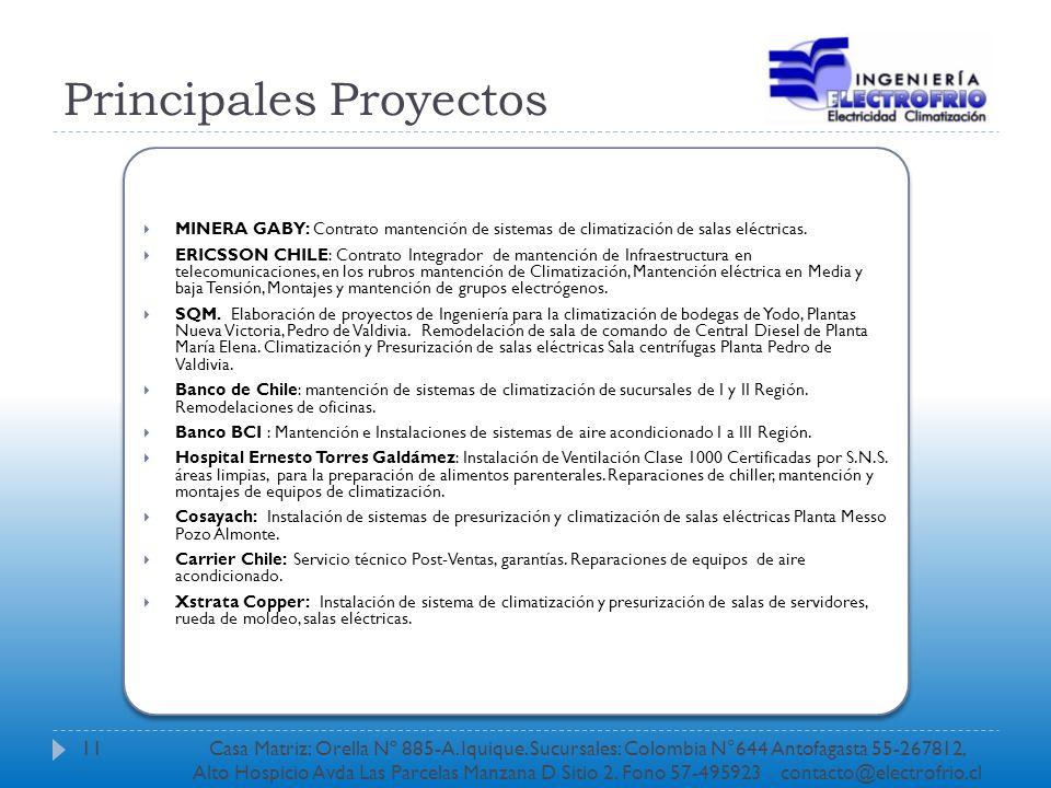 Principales Proyectos MINERA GABY: Contrato mantención de sistemas de climatización de salas eléctricas. ERICSSON CHILE: Contrato Integrador de manten