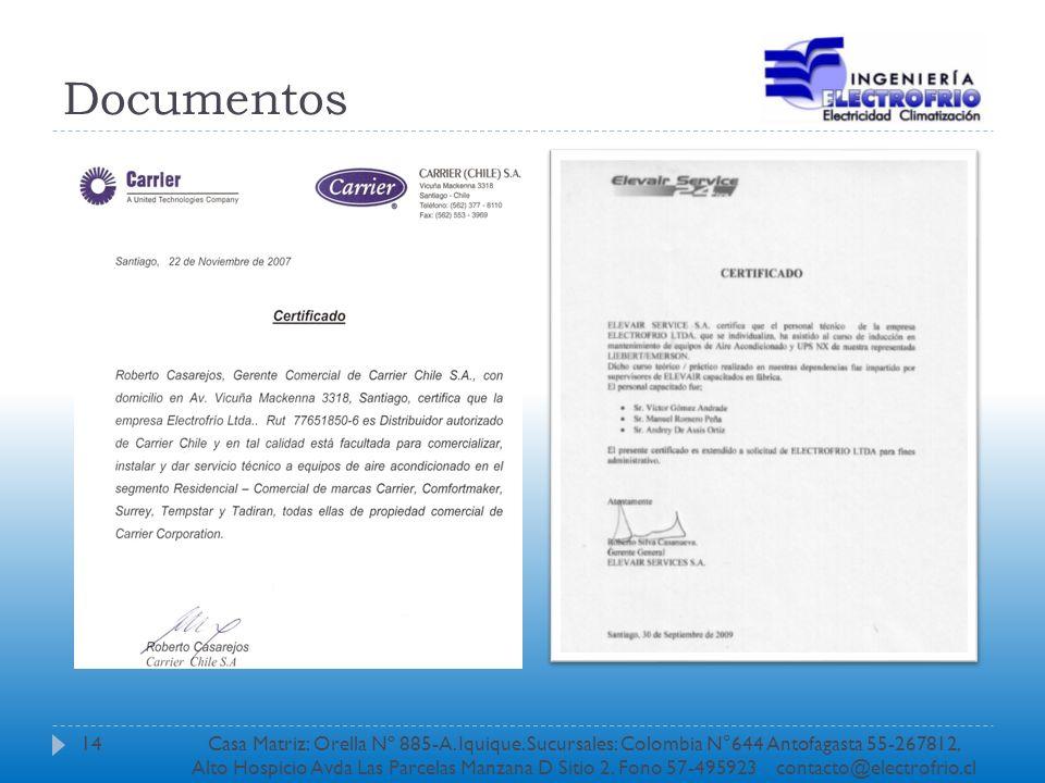Documentos 14Casa Matriz: Orella Nº 885-A. Iquique. Sucursales: Colombia N°644 Antofagasta 55-267812, Alto Hospicio Avda Las Parcelas Manzana D Sitio