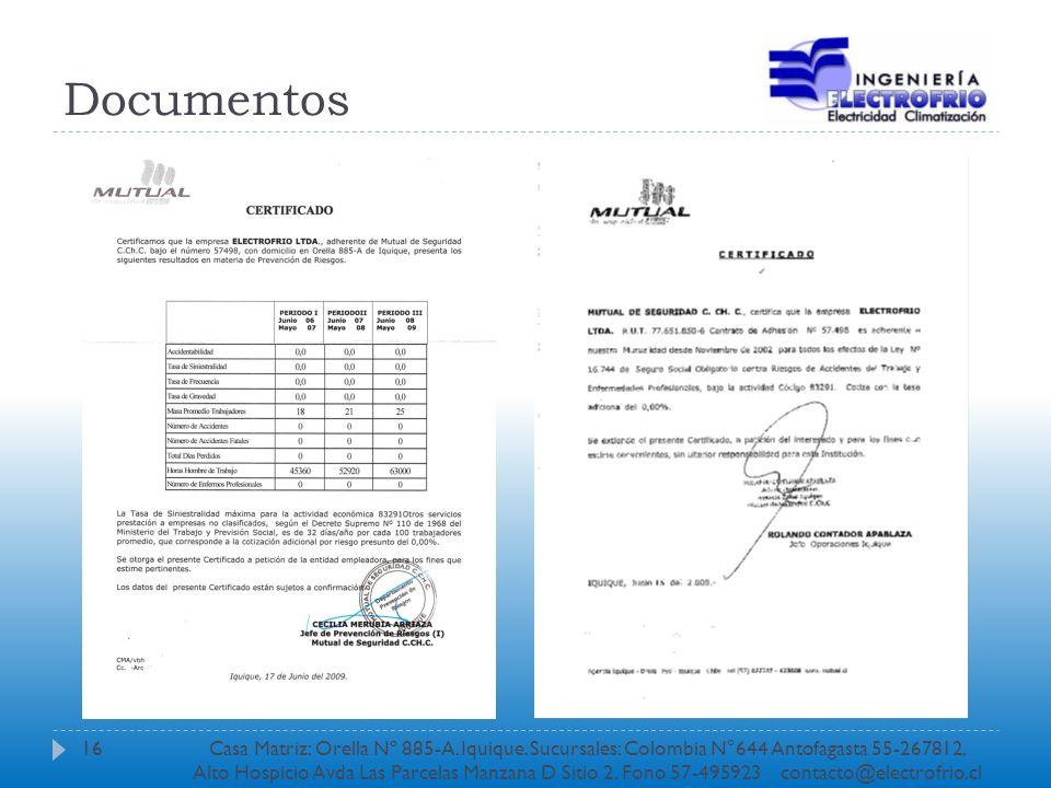 Documentos 16Casa Matriz: Orella Nº 885-A. Iquique. Sucursales: Colombia N°644 Antofagasta 55-267812, Alto Hospicio Avda Las Parcelas Manzana D Sitio