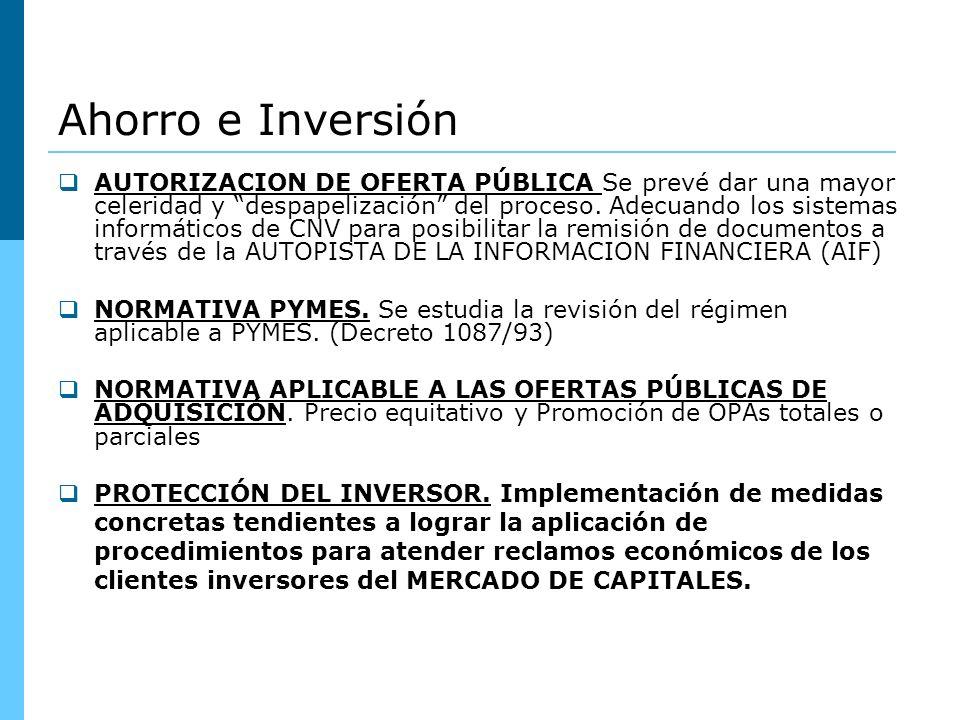 Ahorro e Inversión AUTORIZACION DE OFERTA PÚBLICA Se prevé dar una mayor celeridad y despapelización del proceso.