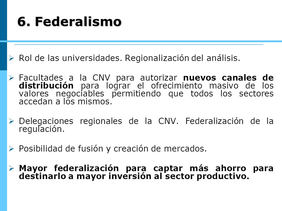 6. Federalismo Rol de las universidades. Regionalización del análisis.