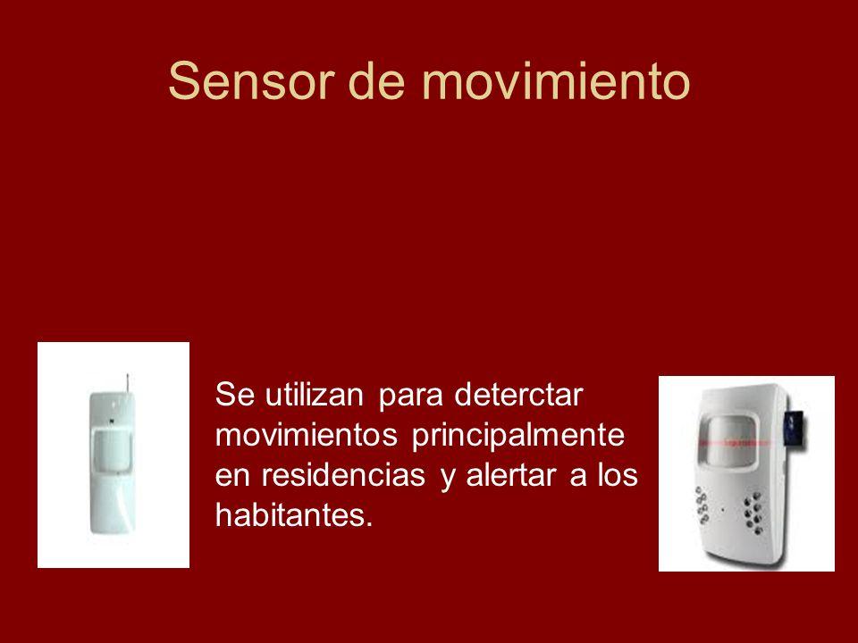 Sensor de movimiento Se utilizan para deterctar movimientos principalmente en residencias y alertar a los habitantes.