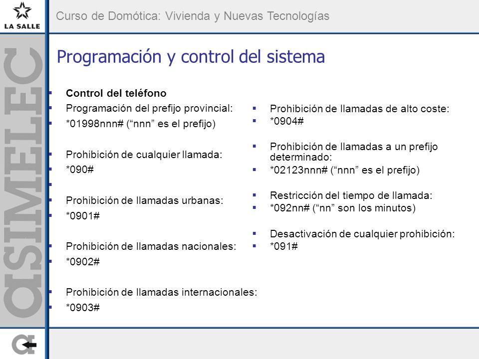 Curso de Domótica: Vivienda y Nuevas Tecnologías Programación y control del sistema Control del teléfono Programación del prefijo provincial: *01998nn