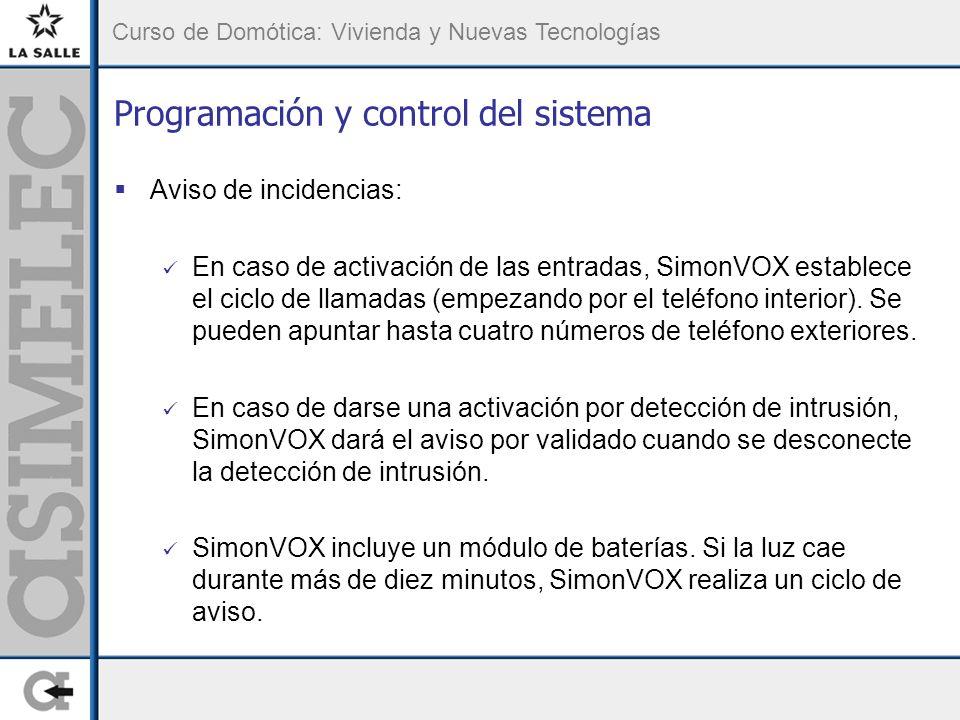 Curso de Domótica: Vivienda y Nuevas Tecnologías Programación y control del sistema Aviso de incidencias: En caso de activación de las entradas, Simon
