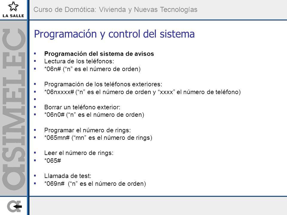 Curso de Domótica: Vivienda y Nuevas Tecnologías Programación y control del sistema Programación del sistema de avisos Lectura de los teléfonos: *06n#