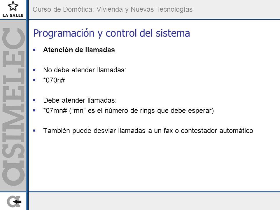 Curso de Domótica: Vivienda y Nuevas Tecnologías Programación y control del sistema Atención de llamadas No debe atender llamadas: *070n# Debe atender