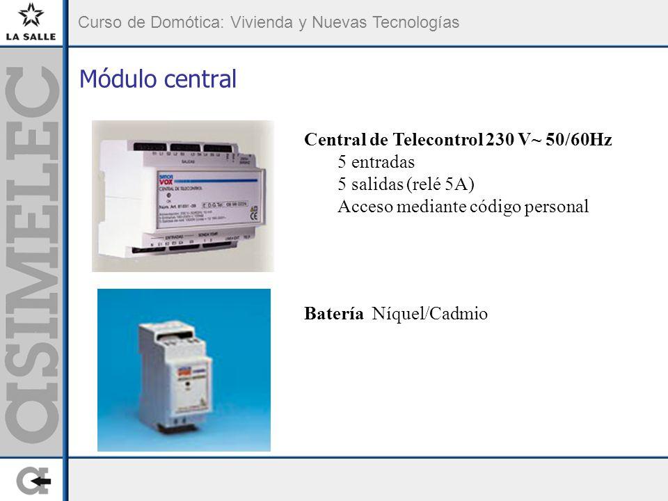Curso de Domótica: Vivienda y Nuevas Tecnologías Módulo central Central de Telecontrol 230 V~ 50/60Hz 5 entradas 5 salidas (relé 5A) Acceso mediante c