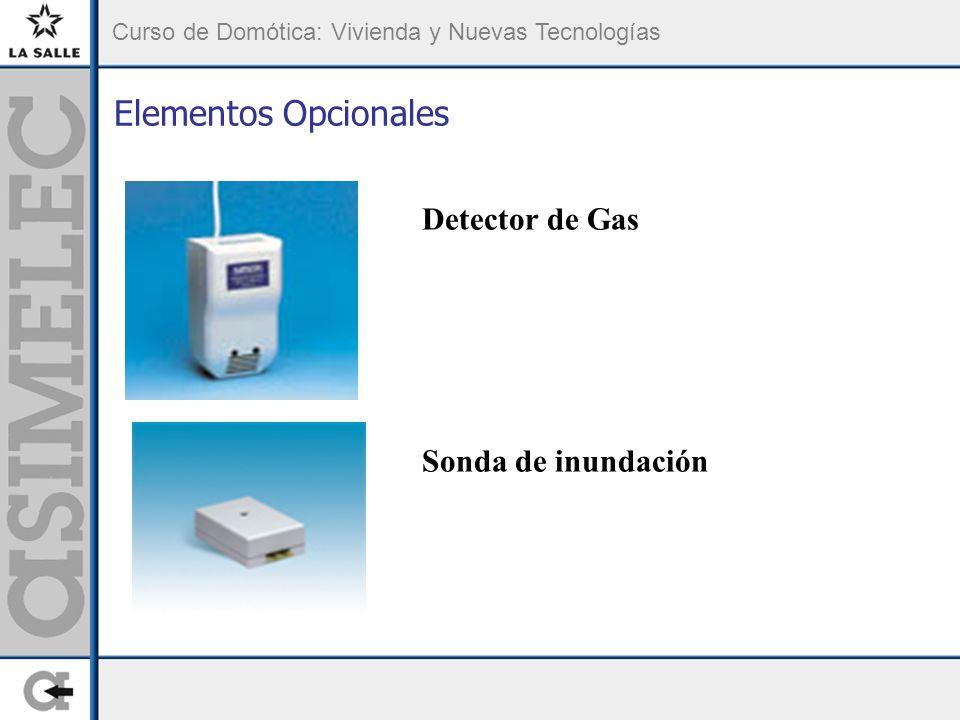 Curso de Domótica: Vivienda y Nuevas Tecnologías Elementos Opcionales Detector de Gas Sonda de inundación