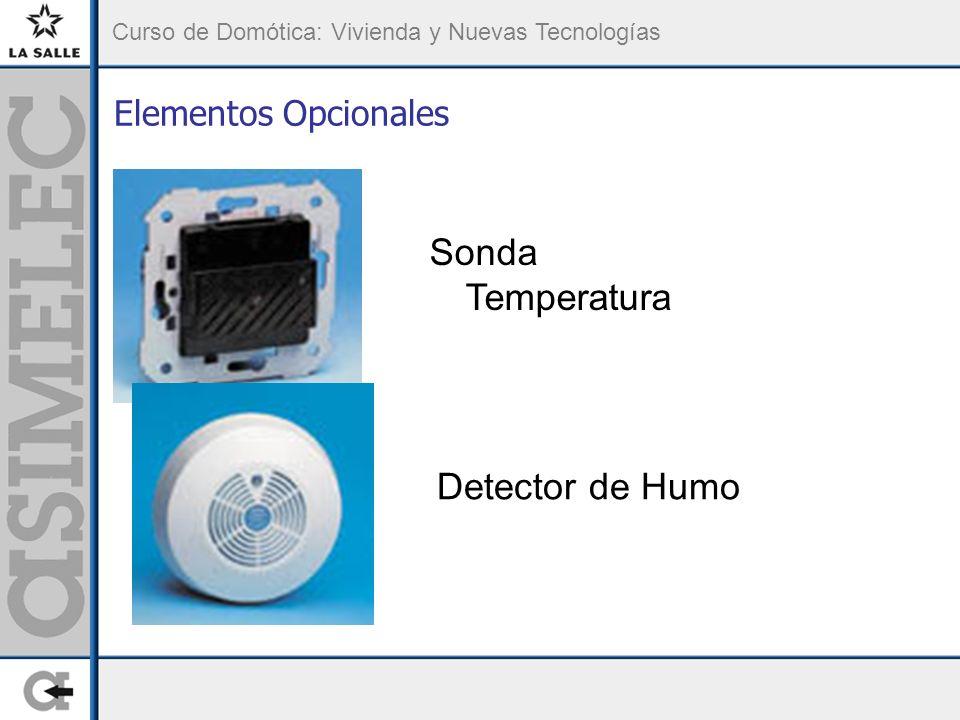 Curso de Domótica: Vivienda y Nuevas Tecnologías Elementos Opcionales Sonda Temperatura Detector de Humo