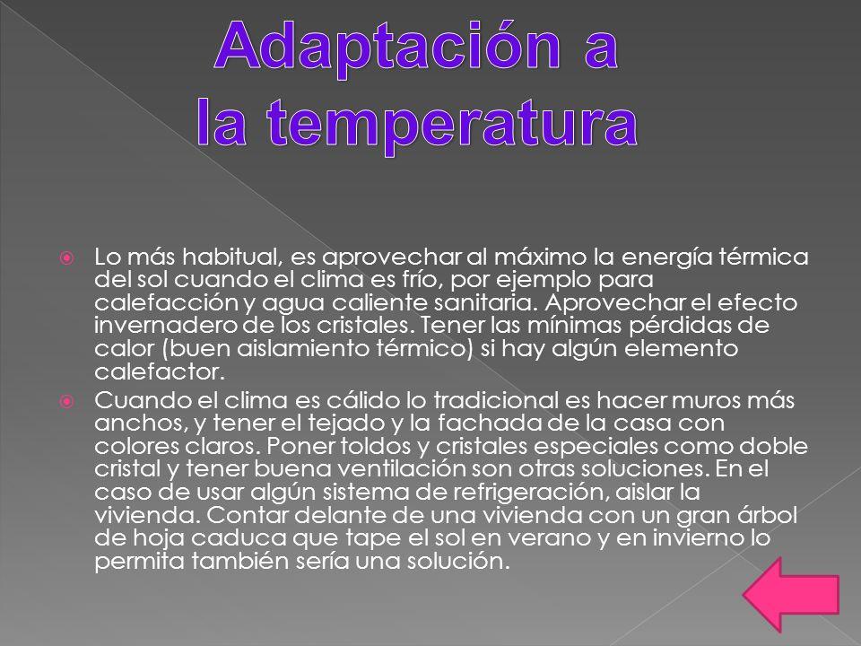 Lo más habitual, es aprovechar al máximo la energía térmica del sol cuando el clima es frío, por ejemplo para calefacción y agua caliente sanitaria. A