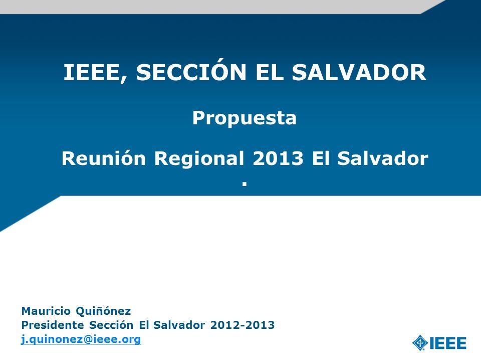 IEEE, SECCIÓN EL SALVADOR Propuesta Reunión Regional 2013 El Salvador.