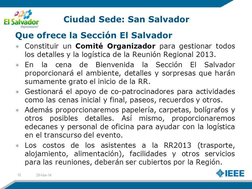Que ofrece la Sección El Salvador Constituir un Comité Organizador para gestionar todos los detalles y la logística de la Reunión Regional 2013.