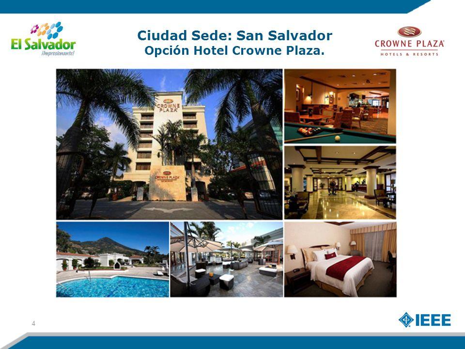 4 Ciudad Sede: San Salvador Opción Hotel Crowne Plaza.