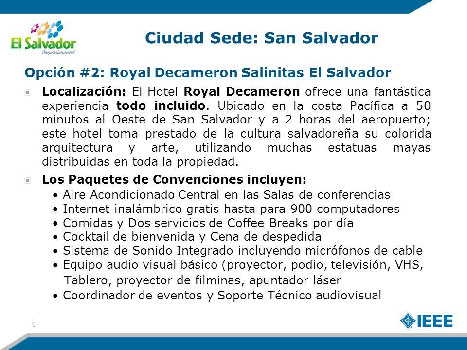 6 Opción #2: Royal Decameron Salinitas El Salvador Localización: El Hotel Royal Decameron ofrece una fantástica experiencia todo incluido.