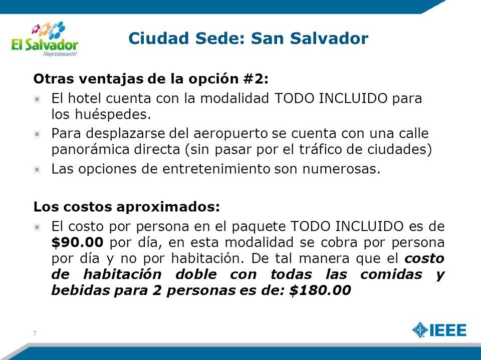 Otras ventajas de la opción #2: El hotel cuenta con la modalidad TODO INCLUIDO para los huéspedes.