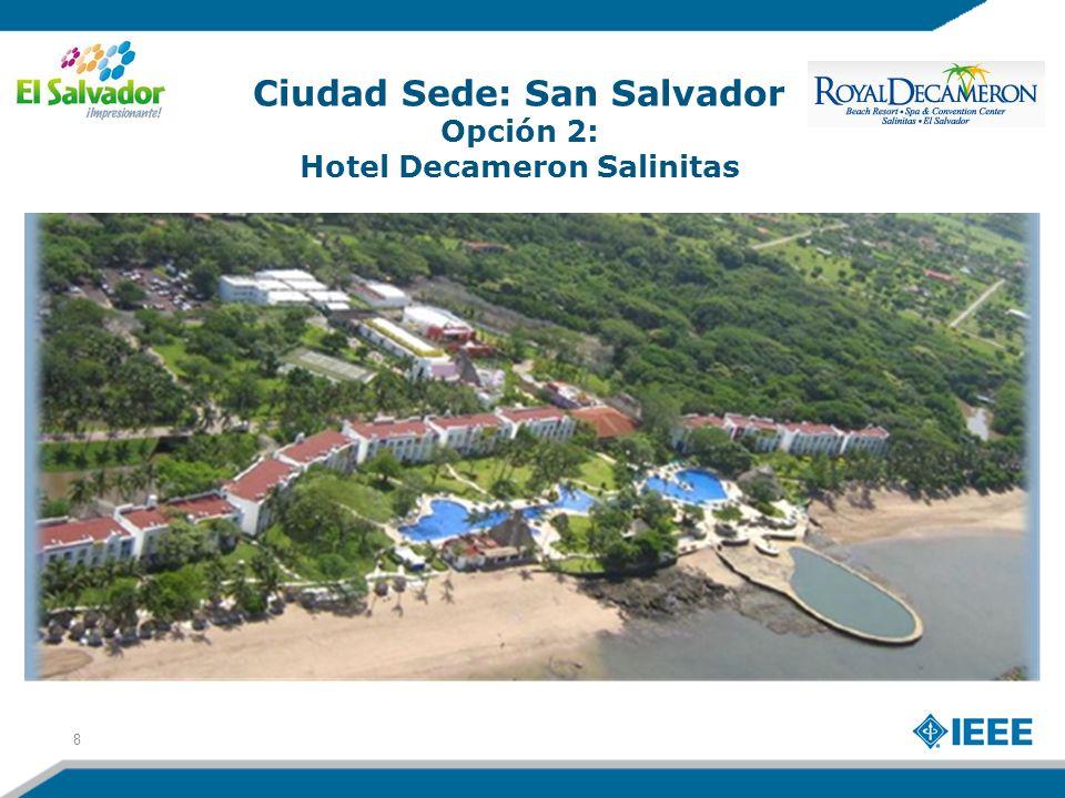 8 Ciudad Sede: San Salvador Opción 2: Hotel Decameron Salinitas