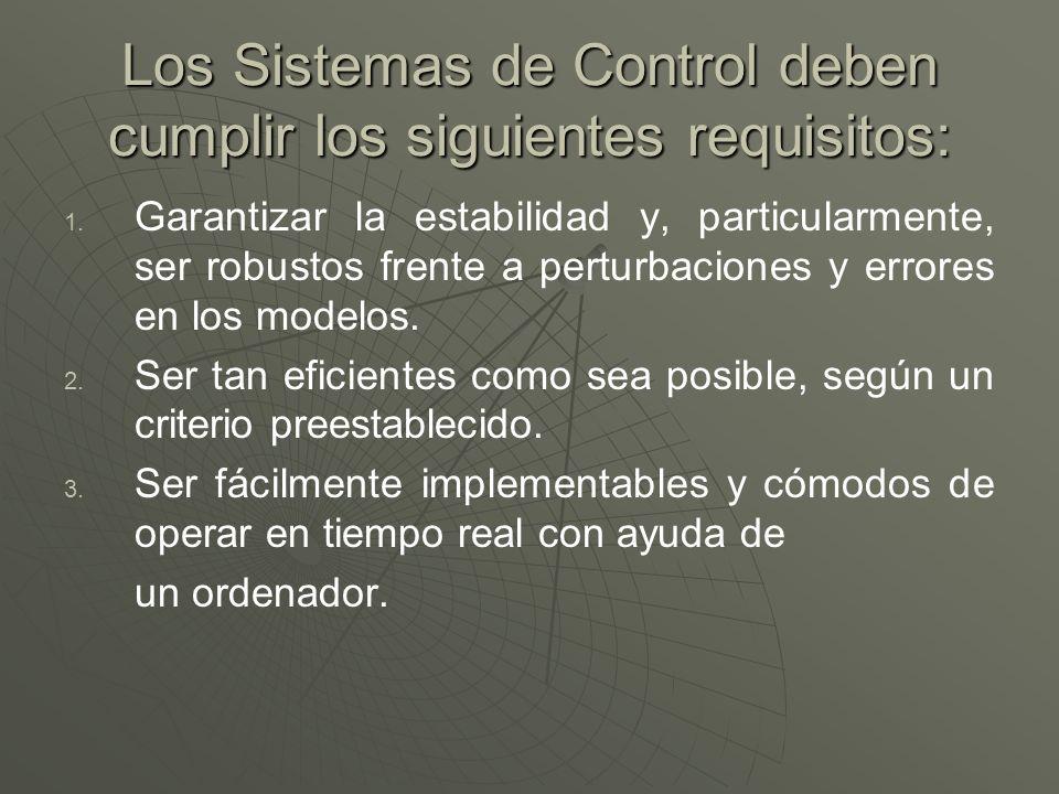 Los Sistemas de Control deben cumplir los siguientes requisitos: 1. 1. Garantizar la estabilidad y, particularmente, ser robustos frente a perturbacio