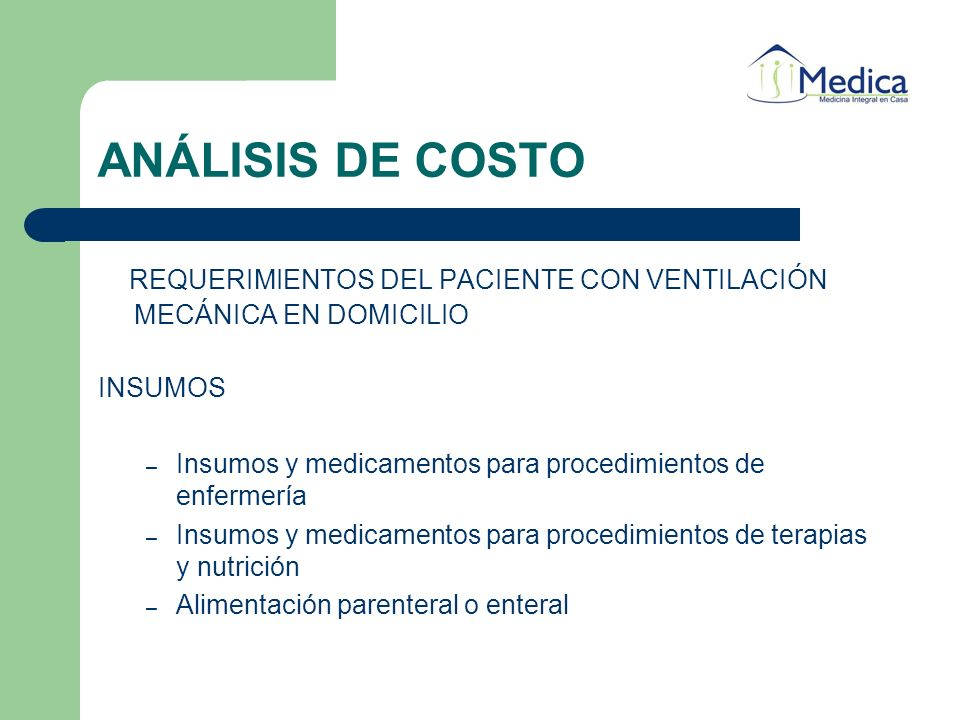 ANÁLISIS DE COSTO REQUERIMIENTOS DEL PACIENTE CON VENTILACIÓN MECÁNICA EN DOMICILIO INSUMOS – Insumos y medicamentos para procedimientos de enfermería
