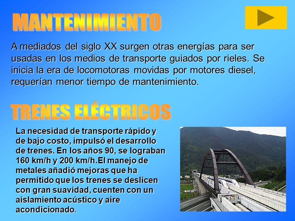 A mediados del siglo XX surgen otras energías para ser usadas en los medios de transporte guiados por rieles. Se inicia la era de locomotoras movidas