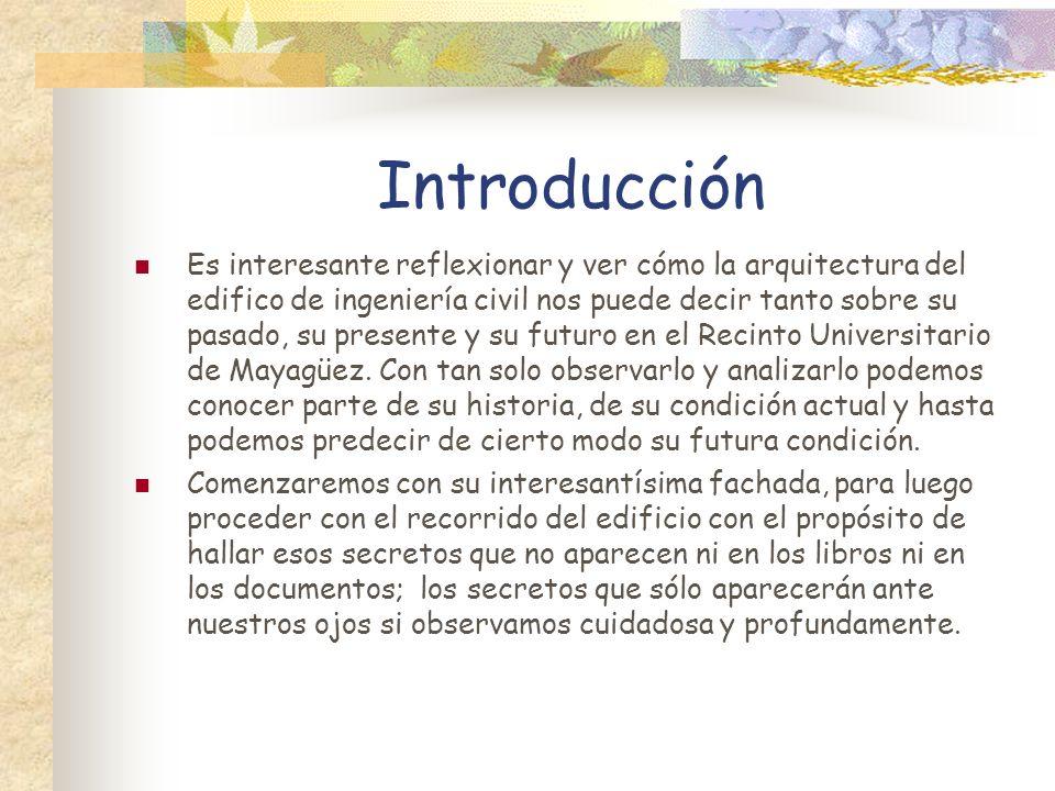 Introducción Es interesante reflexionar y ver cómo la arquitectura del edifico de ingeniería civil nos puede decir tanto sobre su pasado, su presente