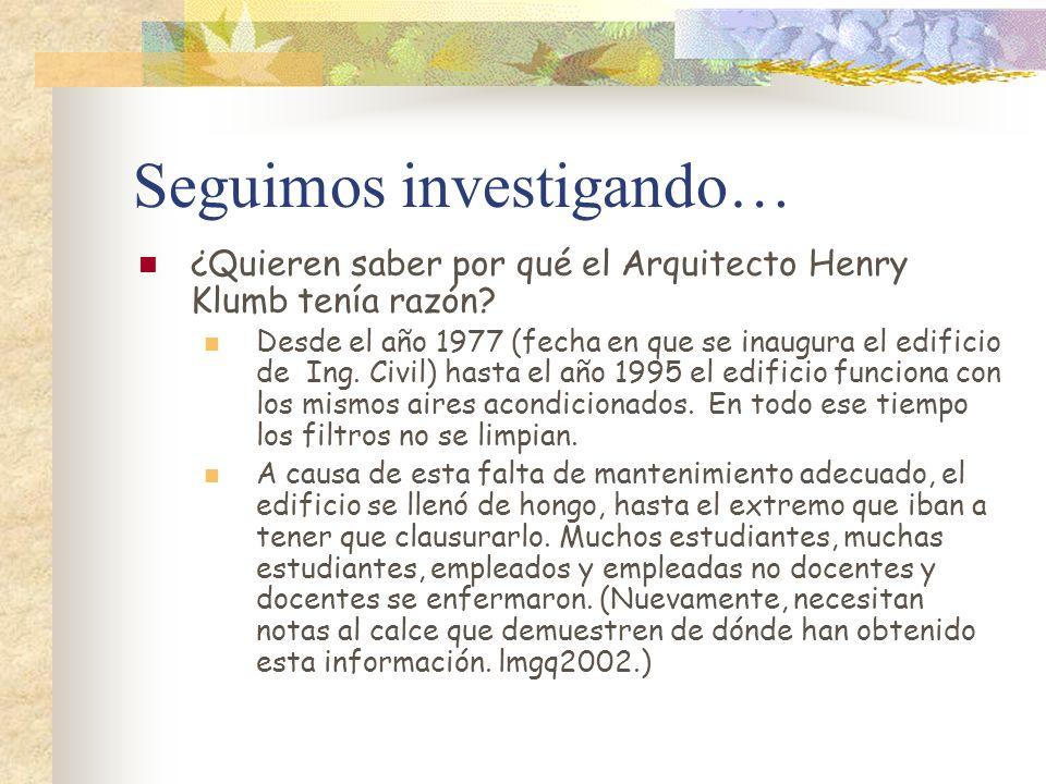 Seguimos investigando… ¿Quieren saber por qué el Arquitecto Henry Klumb tenía razón? Desde el año 1977 (fecha en que se inaugura el edificio de Ing. C