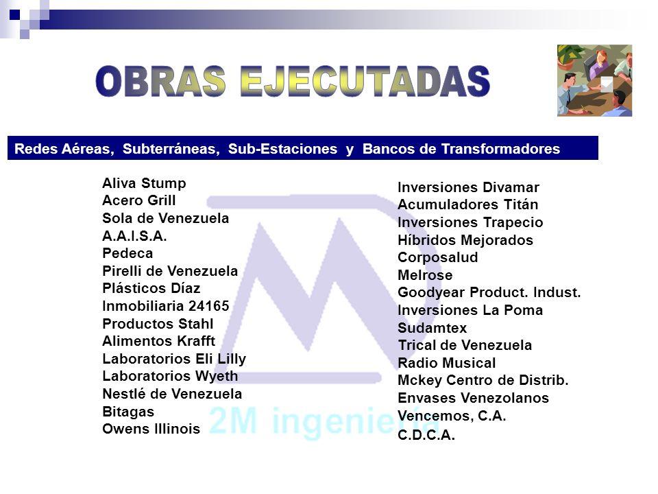 Redes Aéreas, Subterráneas, Sub-Estaciones y Bancos de Transformadores Aliva Stump Acero Grill Sola de Venezuela A.A.I.S.A. Pedeca Pirelli de Venezuel