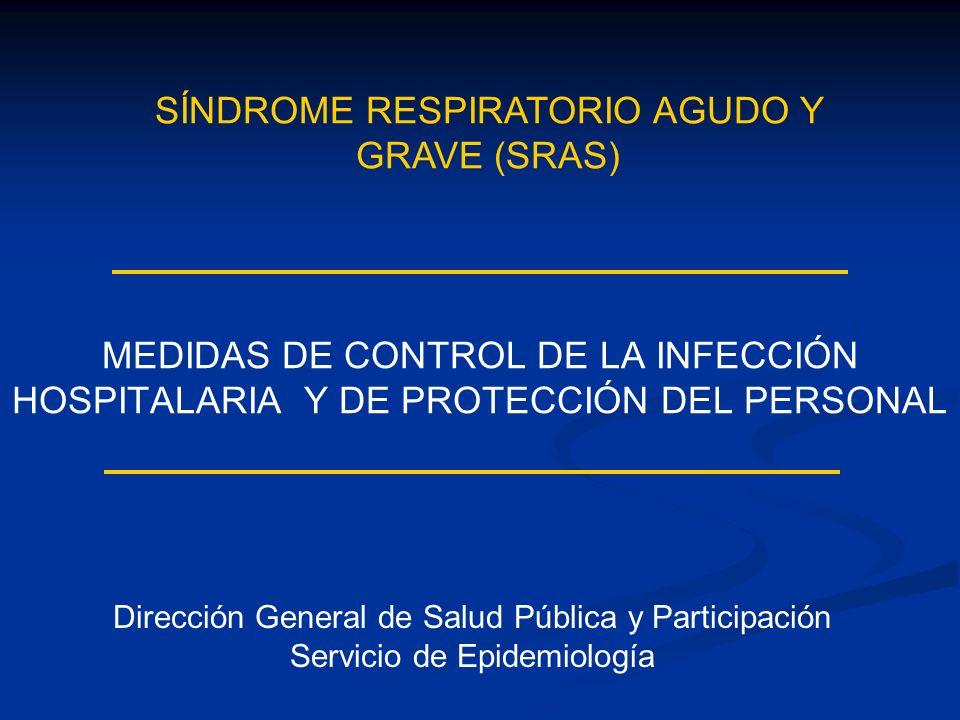 MEDIDAS DE CONTROL DE LA INFECCIÓN HOSPITALARIA Y DE PROTECCIÓN DEL PERSONAL Dirección General de Salud Pública y Participación Servicio de Epidemiolo